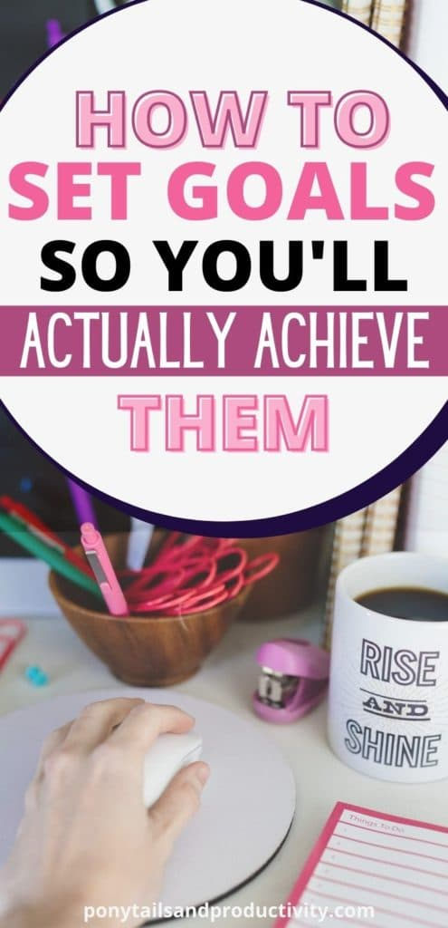 How to Set Goals so You'll Actually achieve them