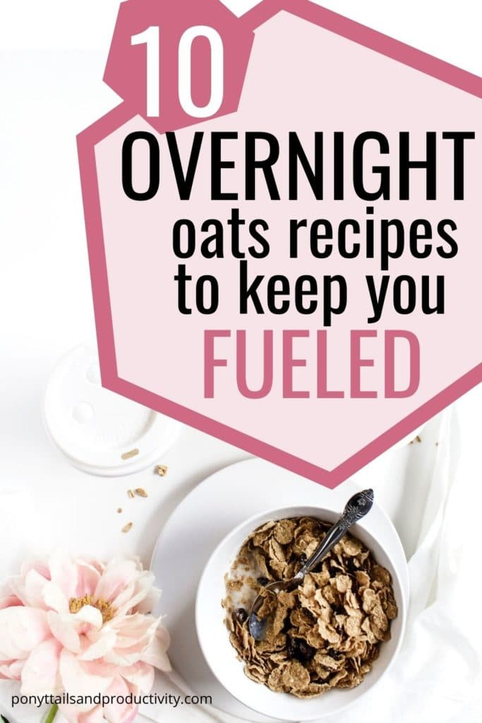 10 Overnight Oats Recipes to Keep You Fueled