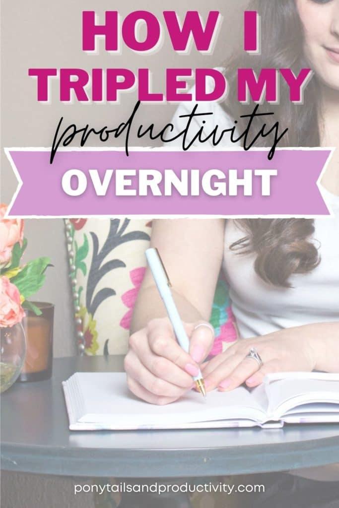 How I Tripled My Productivity Overnight