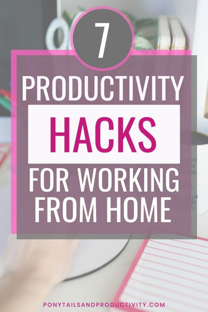 ponytailsandproductivity.com/7-overlooked-productivity-hacks-for-working-from-home/