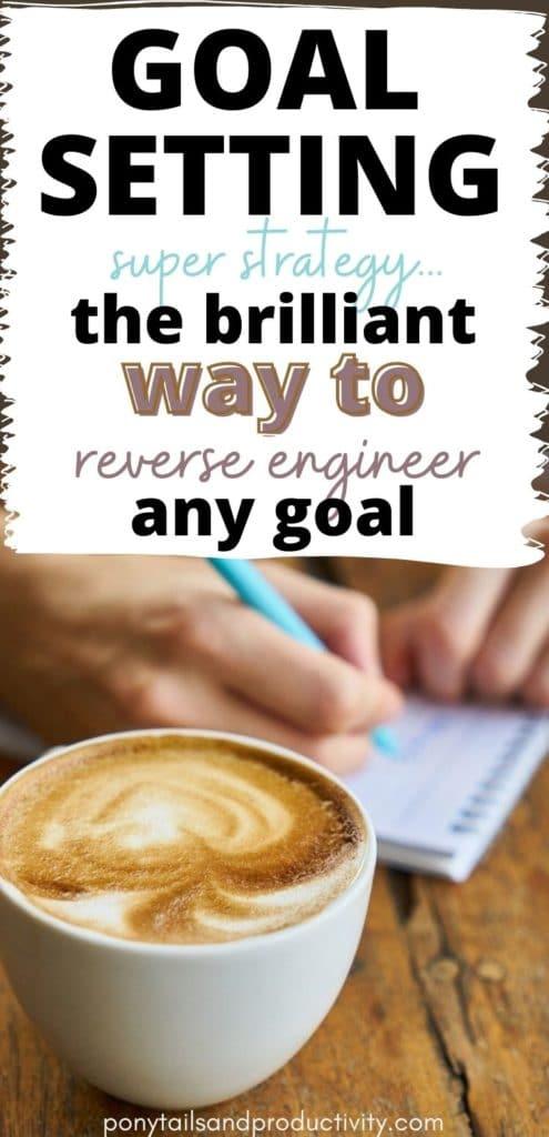 goal setting reverse engineer